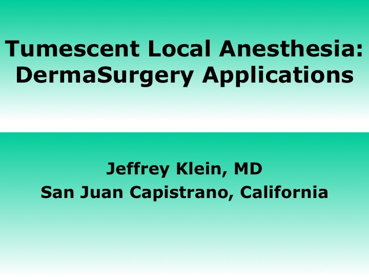 Tumescent Local Anesthesia: DermaSurgery Applications